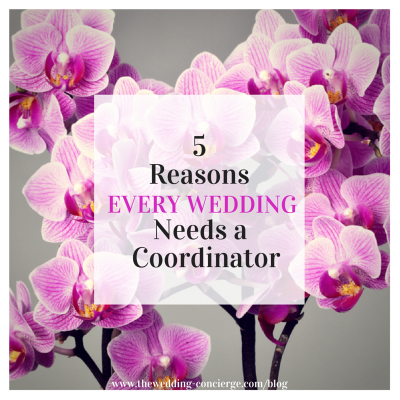 5 Reasons Every Wedding Needs a Coordinator
