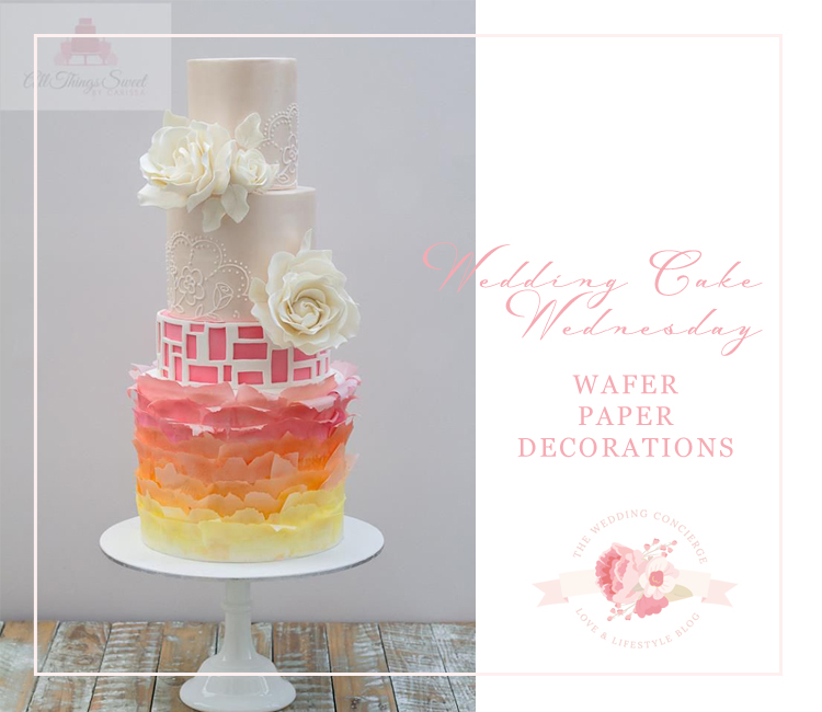 Wedding Cake Wednesday - Wafer Paper Decorations