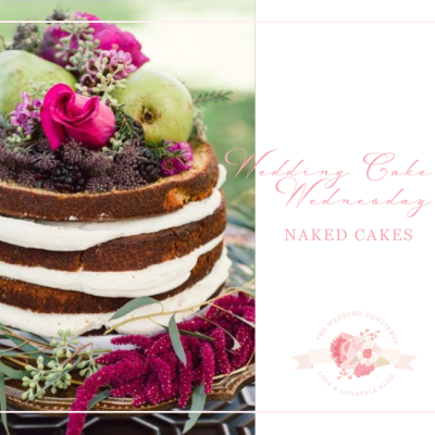 Wedding Cake Wednesday – Naked Cakes