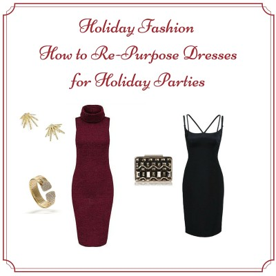 Holiday Fashion | How to Re-Purpose Dresses for Holiday Parties